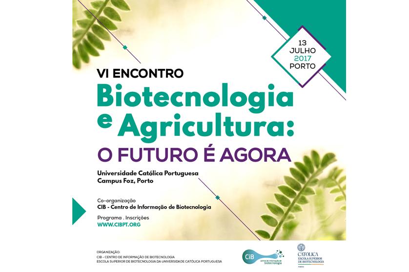 """VI Encontro de """"Biotecnologia e Agricultura: O Futuro é Agora"""""""